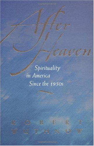 After Heaven Spirituality in America since the 1950s  2005 edition cover