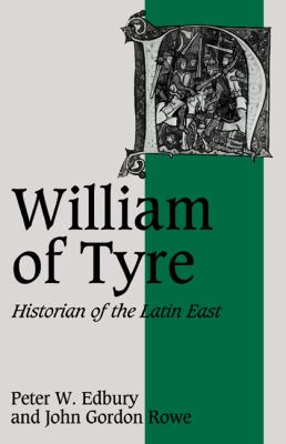 William of Tyre Historian of the Latin East N/A 9780521407281 Front Cover
