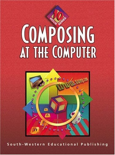Composing at the Computer   2001 9780538689281 Front Cover