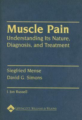 Muscle Pain Understanding Its Nature, Diagnosis, and Treatment  2001 9780683059281 Front Cover
