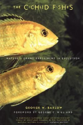 Cichlid Fishes Nature's Grand Experiment in Evolution  2002 9780738205281 Front Cover