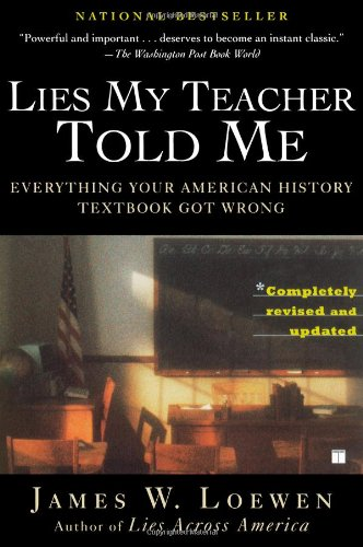 Lies My Teacher Told Me Everything Your American History Textbook Got Wrong  2007 (Revised) 9780743296281 Front Cover