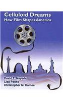 Celluloid Dreams How Film Shapes America Revised  9780757578281 Front Cover