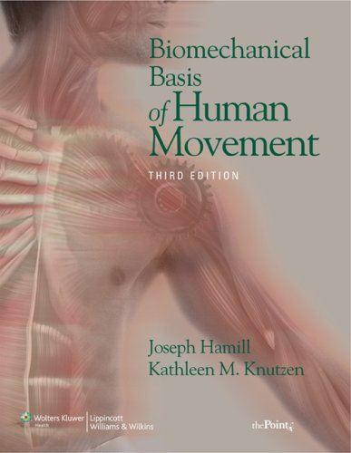 Biomechanical Basis of Human Movement  3rd 2008 (Revised) edition cover