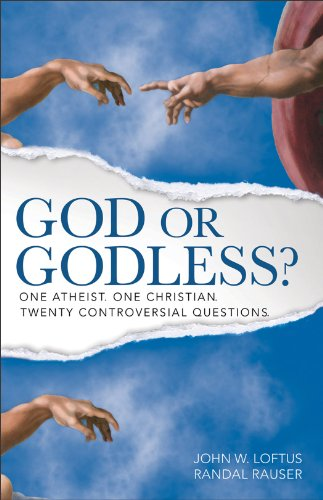 God or Godless? One Atheist. One Christian. Twenty Controversial Questions N/A edition cover
