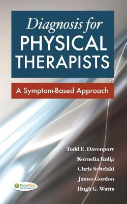 Diagnosis for Physical Therapists A Symptom-Based Approach  2012 edition cover