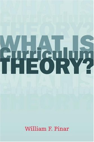 What Is Curriculum Theory?   2004 edition cover