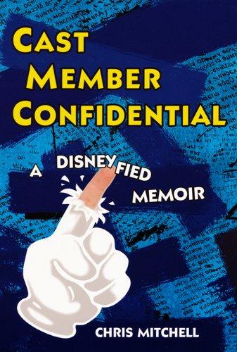 Cast Member Confidential A Disneyfied Memoir  2010 edition cover