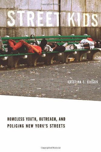 Street Kids Homeless Youth, Outreach, and Policing New York's Streets  2011 edition cover
