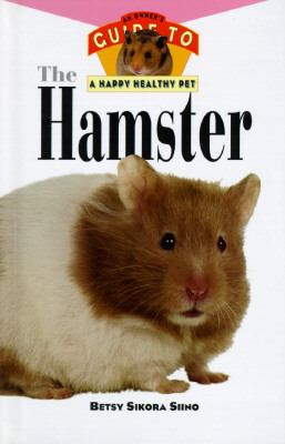 Hamster An Owner's Guide to a Happy Healthy Pet  1997 9780876055281 Front Cover