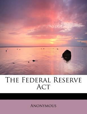 Federal Reserve Act N/A 9781115001281 Front Cover