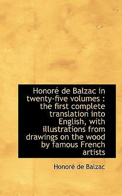 Honor� de Balzac in Twenty-Five The first complete translation into English, with Illustra N/A 9781116723281 Front Cover