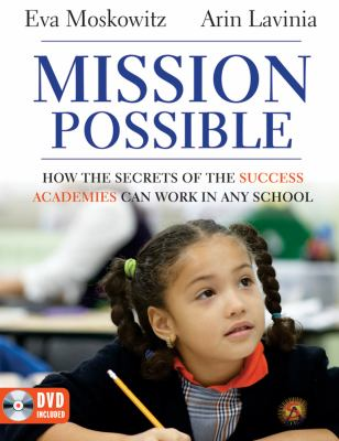 Mission Possible How the Secrets of the Success Academies Can Work in Any School  2012 edition cover