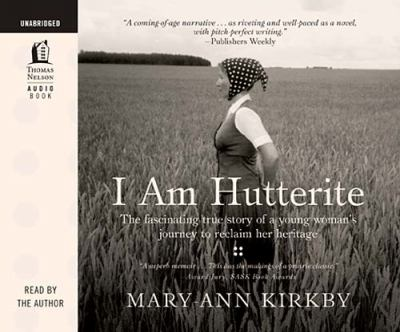 I Am Hutterite: The Fascinating True Story of a Young Woman's Journey to Reclaim Her Heritage  2010 edition cover
