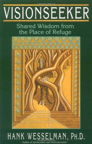Visionseeker Shared Wisdom from the Place of Refuge  2001 (Reprint) 9781401900281 Front Cover