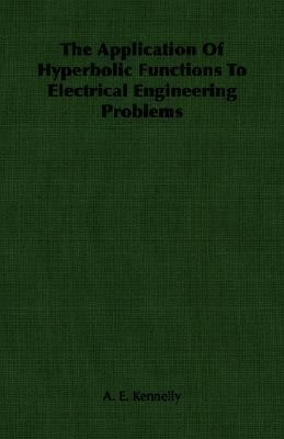 Application of Hyperbolic Functions to Electrical Engineering Problems  N/A 9781406752281 Front Cover