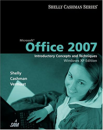 Microsoft Office 2007 Introductory Concepts and Techniques Windows Vista  2007 edition cover