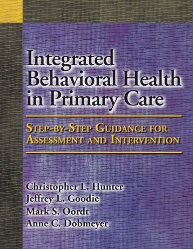 Integrated Behavioral Health in Primary Care Step-By-Step Guidance for Assessment and Intervention  2009 edition cover