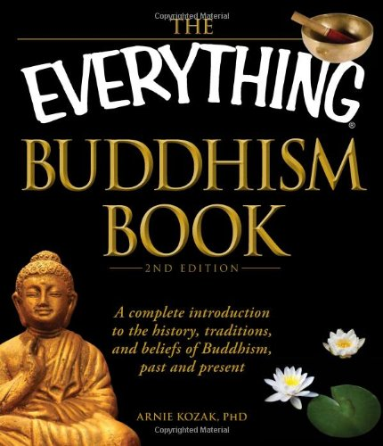 Everything Buddhism Book A Complete Introduction to the History, Traditions, and Beliefs of Buddhism, Past and Present 2nd 2011 (Revised) edition cover