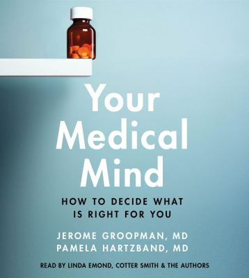 Your Medical Mind: How to Decide What Is Right for You  2011 edition cover