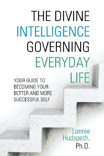 Divine Intelligence Governing Everyday Life Your Guide to Becoming Your Better and More Successful Self  2013 9781491831281 Front Cover