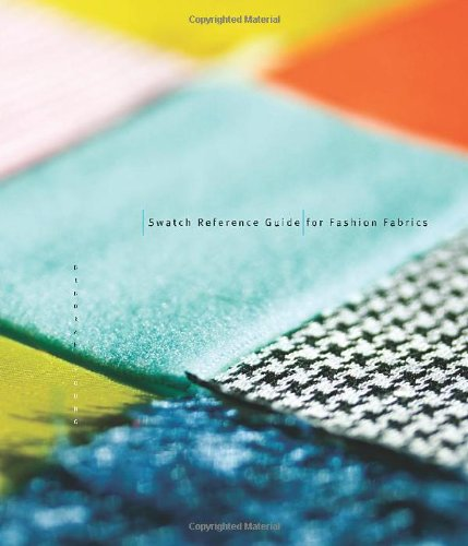 Swatch Reference Guide for Fashion Fabrics   2011 9781563677281 Front Cover