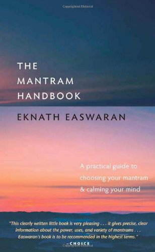 Mantram Handbook A Practical Guide to Choosing Your Mantram and Calming Your Mind 5th 2009 (Handbook (Instructor's)) edition cover