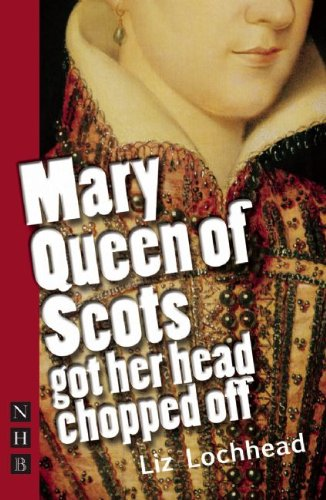 Mary Queen of Scots Got Head Chop   2009 edition cover
