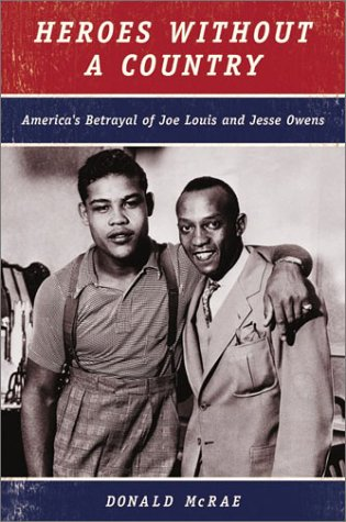 Heroes Without a Country America's Betrayal of Joe Louis and Jesse Owens  2003 edition cover