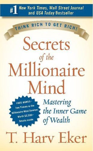 Secrets of the Millionaire Mind Mastering the Inner Game of Wealth  2005 9780060763282 Front Cover