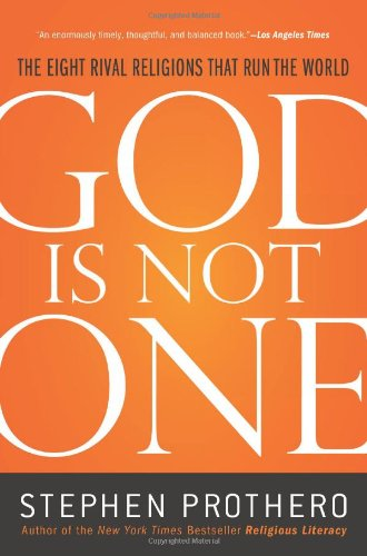 God Is Not One The Eight Rival Religions That Run the World N/A edition cover
