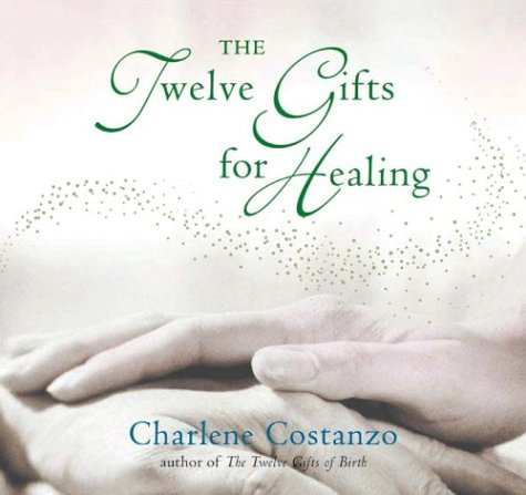 Twelve Gifts for Healing   2004 9780066211282 Front Cover