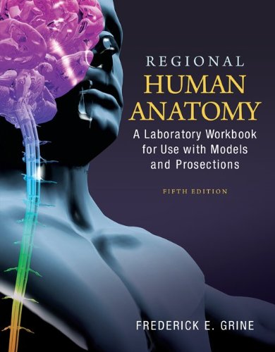 Regional Human Anatomy: A Laboratory Workbook for Use With Models and Prosections  2013 edition cover