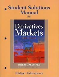 Student Solutions Manual for Derivatives Markets  3rd 2013 edition cover