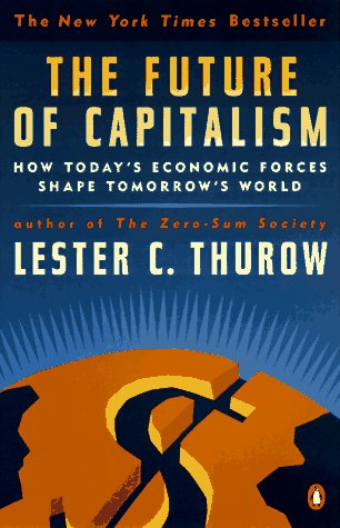 Future of Capitalism How Today's Economic Forces Shape Tomorrow's World N/A 9780140263282 Front Cover