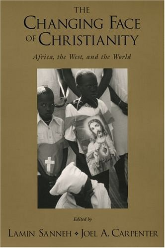 Changing Face of Christianity Africa, the West, and the World  2005 edition cover