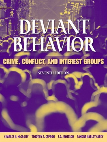 Deviant Behavior Crime, Conflict, and Interest Groups 7th 2006 (Revised) edition cover