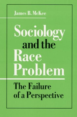 Sociology and the Race Problem The Failure of a Perspective  1993 edition cover