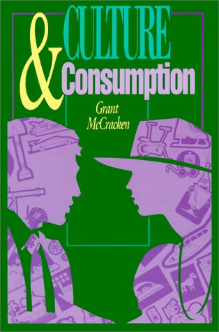 Culture and Consumption New Approaches to the Symbolic Character of Consumer Goods and Activities  1990 edition cover