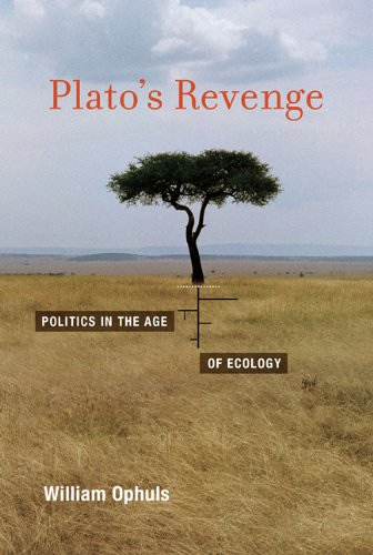Plato's Revenge Politics in the Age of Ecology  2011 9780262525282 Front Cover
