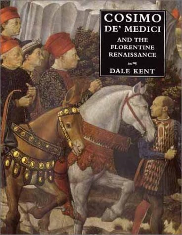 Cosimo De' Medici and the Florentine Renaissance   2000 9780300081282 Front Cover
