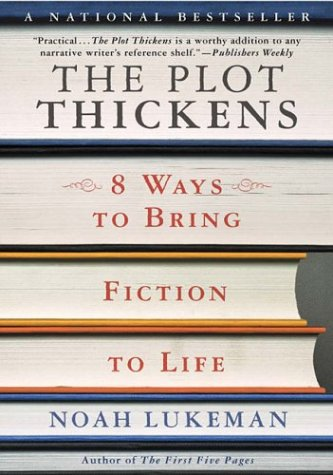 Plot Thickens 8 Ways to Bring Fiction to Life  2002 (Revised) edition cover
