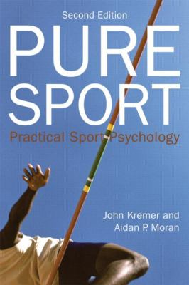 Pure Sport Practical Sport Psychology 2nd 2013 (Revised) edition cover
