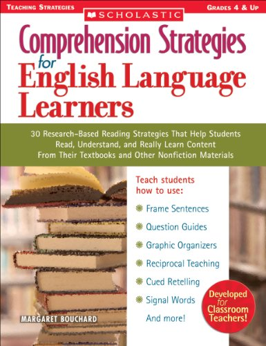 Comprehension Strategies for English Language Learners 30 Research-Based Reading Strategies That Help Students Read, Understand, and Really Learn Content from Their Textbooks and Other Nonfiction Materials  2005 edition cover