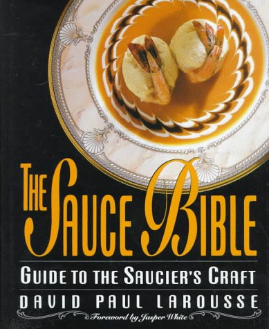 Sauce Bible Guide to the Saucier's Craft  1993 edition cover