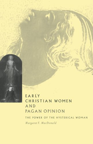Early Christian Women and Pagan Opinion The Power of the Hysterical Woman  1996 9780521567282 Front Cover