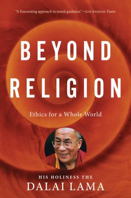 Beyond Religion Ethics for a Whole World  2011 edition cover