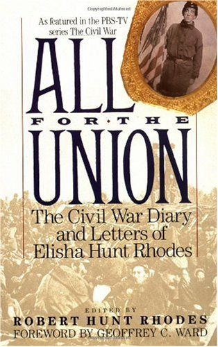 All for the Union The Civil War Diary and Letters of Elisha Hunt Rhodes  1992 edition cover