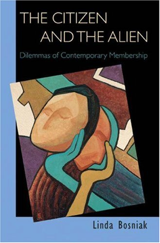 Citizen and the Alien Dilemmas of Contemporary Membership  2006 edition cover
