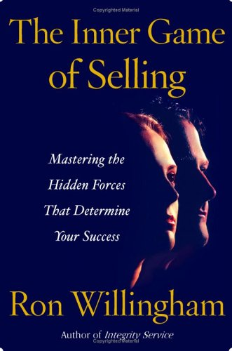 Inner Game of Selling Mastering the Hidden Forces That Determine Your Success  2006 edition cover